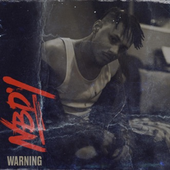 Warning by NBDY song lyrics, reviews, ratings, credits
