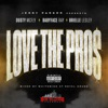 Love the Pros (feat. Dusty McFly, Babyface Ray & Brielle Lesley) - Single album lyrics, reviews, download