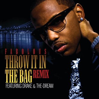 Throw It In the Bag (Remix) [feat. Drake & The-Dream] - Single by Fabolous album reviews, ratings, credits