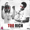 Too Rich (feat. Philthy Rich) - Single album lyrics, reviews, download