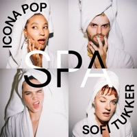 Icona Pop & Sofi Tukker - Spa Lyrics