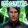 Now You're Gone (Bonus Tracks Version) by Basshunter album lyrics