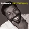 The Essential Teddy Pendergrass by Teddy Pendergrass album lyrics
