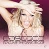 Evacuate the Dancefloor by Cascada album lyrics