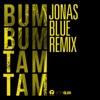 Bum Bum Tam Tam (Jonas Blue Remix) - Single album lyrics, reviews, download