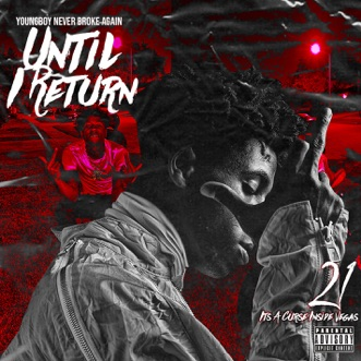 Until I Return by YoungBoy Never Broke Again album reviews, ratings, credits