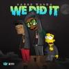 We Did It - Single album lyrics, reviews, download
