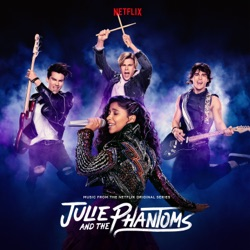 Julie and the Phantoms: Season 1 (From the Netflix Original Series) by Julie and the Phantoms Cast album reviews, download