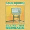 Be Like That (Remixes) - EP album lyrics, reviews, download