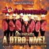 40 Aniversario Con Invitados a Otro Nivel, Vol. 1 by Los Invasores de Nuevo León album lyrics