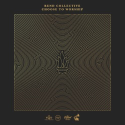 Choose to Worship by Rend Collective album reviews, download