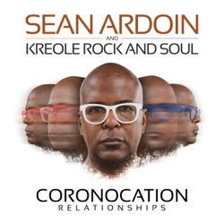 Coronacation Relationships by Sean Ardoin album songs, credits