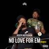 No Love for Em [Remix] (feat. Los, WB Nutty, Rio Da Yung Og, RMC Mike, G.T., BabyFace Ray & AllStar JR) - Single album lyrics, reviews, download
