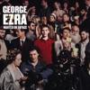 Blame It on Me by George Ezra song lyrics