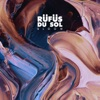 Bloom by RÜFÜS DU SOL album lyrics