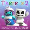 There X2 (feat. Marshmello) - Single album lyrics, reviews, download