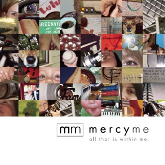 All That Is Within Me by MercyMe album reviews, ratings, credits