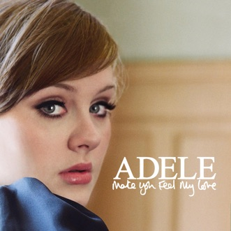 Make You Feel My Love - Single by Adele album reviews, ratings, credits