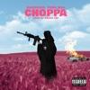 Choppa (feat. Yung Mal) - Single album lyrics, reviews, download