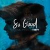 So Good (Remix) - Single album lyrics, reviews, download