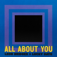 Leon Bridges x Lucky Daye - All About You Lyrics
