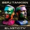 Elasticity - EP by Serj Tankian album lyrics