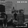 Ride with Me (feat. YG) - Single album lyrics, reviews, download