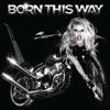 Born This Way album lyrics, reviews, download