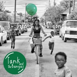 Green Balloon by Tank and the Bangas album songs, credits
