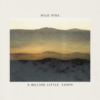 A Billion Little Lights by Wild Pink album reviews, ratings, credits