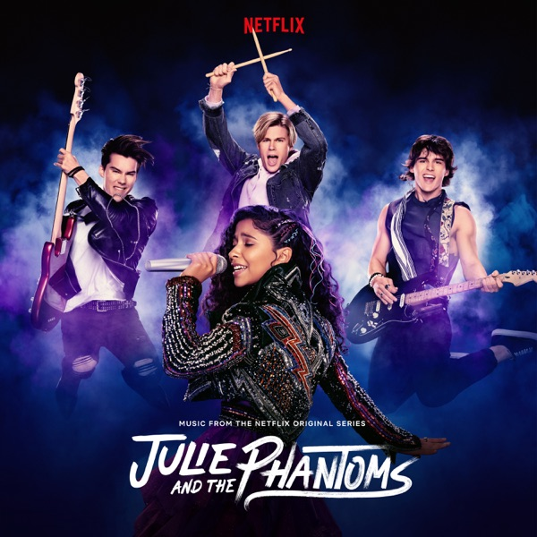 Julie and The Phantoms: Season 1 (Music from the Netflix Original Series) by Madison Reyes, Charlie Gillespie, Cheyenne Jackson & Savannah Lee May album reviews, ratings, credits