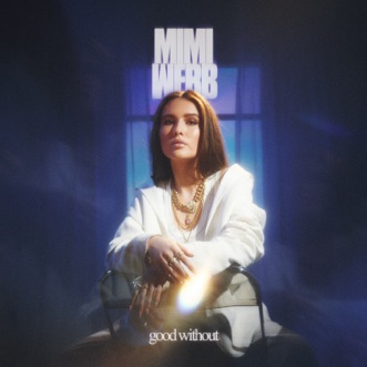 Good Without - Single by Mimi Webb album reviews, ratings, credits
