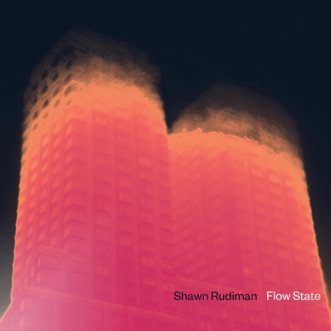 Flow State by Shawn Rudiman album reviews, ratings, credits