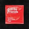 Still Be Friends (feat. Tory Lanez & Tyga) - Single album lyrics, reviews, download