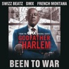 Been To War (feat. Swizz Beatz, DMX & French Montana) - Single album lyrics, reviews, download