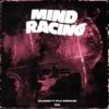Mind Racing (feat. Rylo Rodriguez) - Single album lyrics, reviews, download