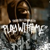 Play Wit Me (feat. Icewear Vezzo) - Single album lyrics, reviews, download