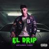 El Drip - Single album lyrics, reviews, download