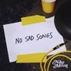 NO SAD SONGS by Niko Moon song lyrics