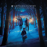 A Drummer Boy Christmas by for KING & COUNTRY album overview, reviews and download