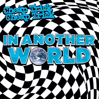 In Another World by Cheap Trick album reviews, ratings, credits