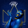 Haus Party, Pt. 2 - EP album lyrics, reviews, download