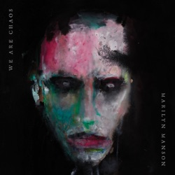 WE ARE CHAOS by Marilyn Manson song lyrics, mp3 download