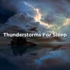 Thunderstorms for Sleep album lyrics, reviews, download