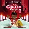 Sauce Ghetto Gospel 2 album lyrics, reviews, download