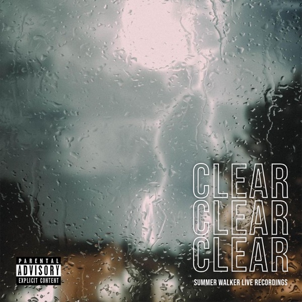 CLEAR - EP by Summer Walker album reviews, ratings, credits