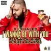 I Wanna Be with You (feat. Nicki Minaj, Future & Rick Ross) - Single album lyrics, reviews, download