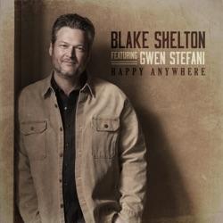 Happy Anywhere (feat. Gwen Stefani) by Blake Shelton song lyrics, mp3 download