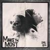 Make the Most (feat. H.E.R.) - Single album lyrics, reviews, download