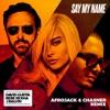 Say My Name (feat. Bebe Rexha & J Balvin) [Afrojack & Chasner Remix] - Single album lyrics, reviews, download